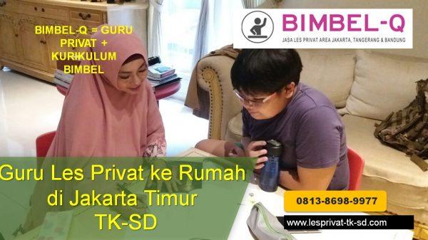 GURU LES PRIVAT JAKARTA TIMUR HUBUNGI 081386989977 GURU DATANG KE RUMAH